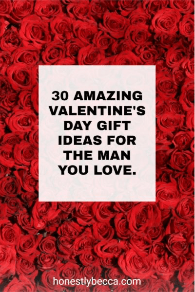 30 Awesome Valentine's Day Gift Ideas For The Man You Love.